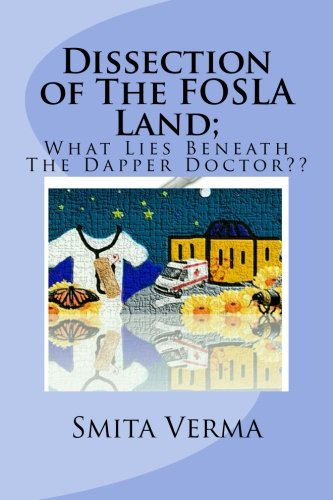 9781500972066: Dissection of The FOSLA Land; What Lies Beneath The Dapper Doctor??