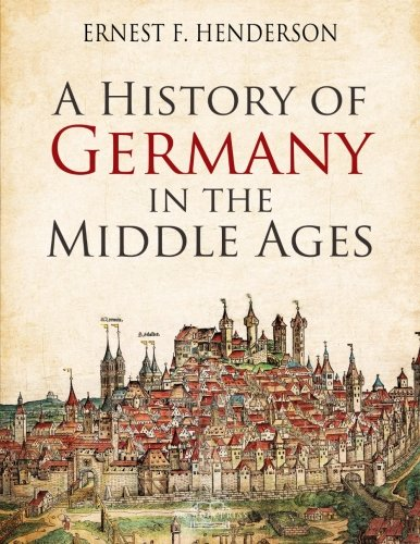 9781500973988: A History of Germany in the Middle Ages