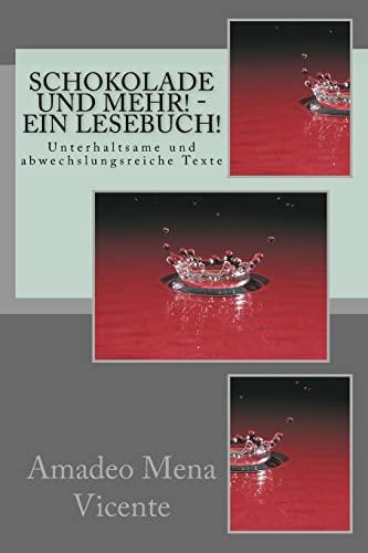 9781500974428: Schokolade und mehr! - EIN LESEBUCH!: Unterhaltsame und abwechslungsreiche Texte