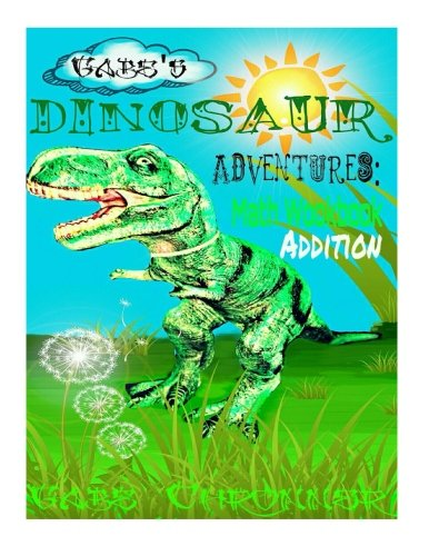 9781500976330: Gabe's Dinosaur Adventures: Math Workbook Addition