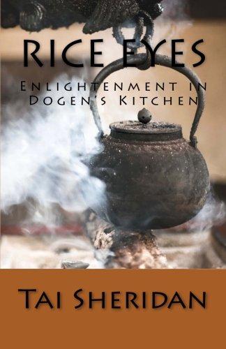 9781500977085: Rice Eyes: Enlightenment in Dogen's Kitchen