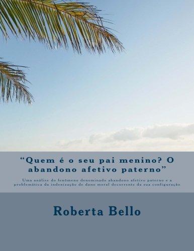 Quem E O Seu Pai Menino? O: Roberta Alves Bello
