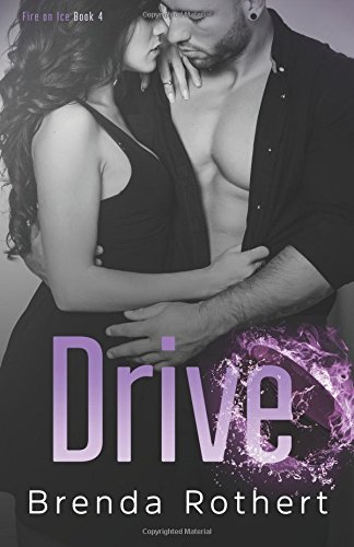 9781500980511: Drive (Fire on Ice) (Volume 4)