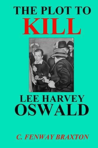 9781500980573: The Plot to Kill Lee Harvey Oswald