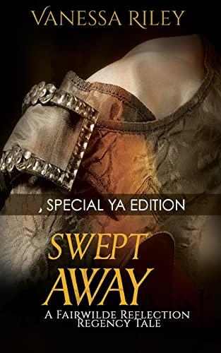 9781500981884: Swept Away: Special YA Version: A Fairwilde Reflection Fairy Tale