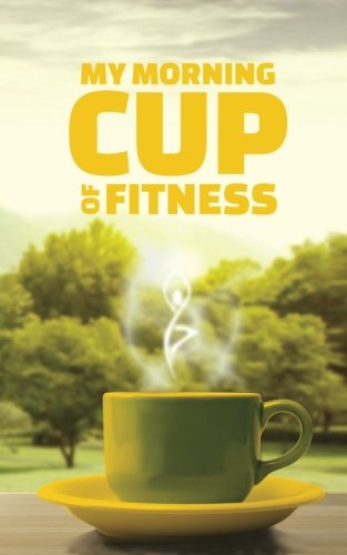 My Morning Cup of Fitness