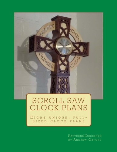 9781500981938: Scroll saw Clock Plans: Eight complete, full sized scrollsaw clock plans for any skill level