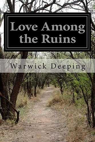 9781500982188: Love Among the Ruins