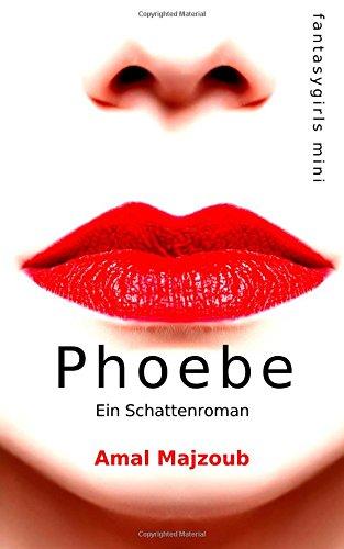 9781500983673: Phoebe: Ein Schattenroman