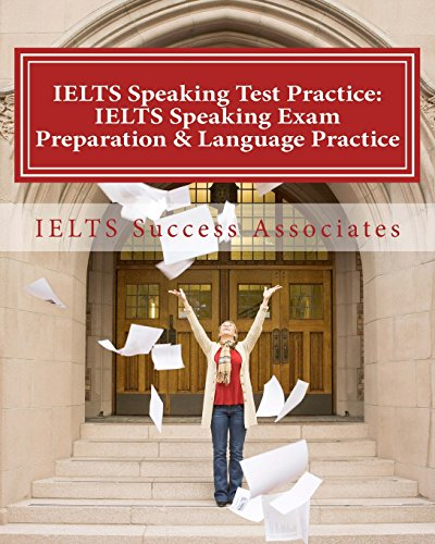 IELTS Speaking Test Practice - IELTS Speaking Exam Preparation & Language Practice: for the ...