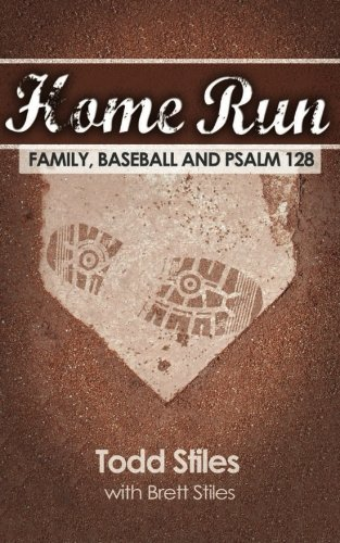 9781500985332: Home Run: Family, Baseball and Psalm 128