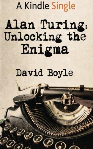 Alan Turing: Unlocking the Enigma: Boyle, David