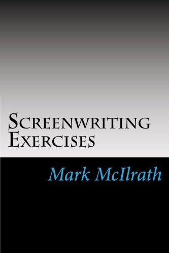 9781500985820: Screenwriting Exercises: Writing for the Moving Image (1 - 50) (Volume 1)