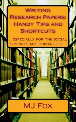 9781500986520: Writing Research Papers: Handy Tips and Shortcuts: especially for the social sciences and humanities