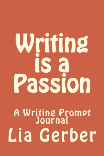 9781500988623: Writing is a Passion: A Writing Prompt Journal