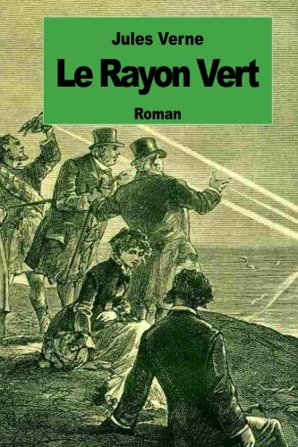 9781500988708: Le rayon vert (French Edition)