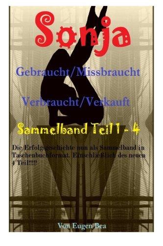 9781500989279: Sonja - Gebraucht/Missbraucht Verbraucht/Verkauft Sammelband Teil 1 - 4