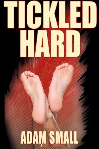 9781500990190: Tickled Hard: A Male Tickling Novel
