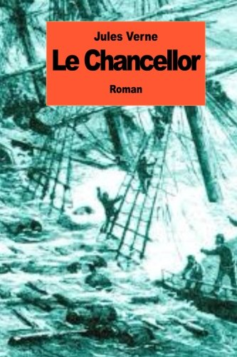 9781500991111: Le Chancellor (French Edition)