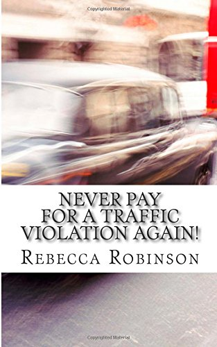 9781500991746: Never Pay for a Traffic Violation Again!: How to Fight Your Ticket