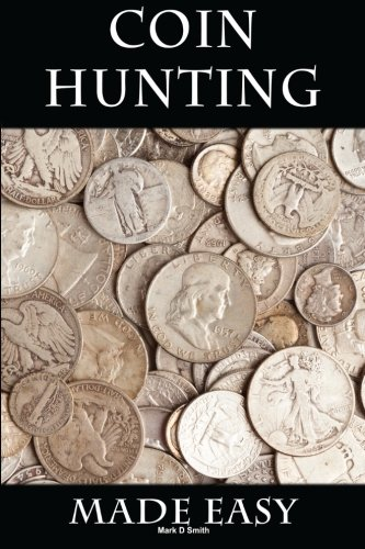 9781500992651: Coin Hunting Made Easy: Finding Silver, Gold and Other Rare Valuable Coins for Profit and Fun