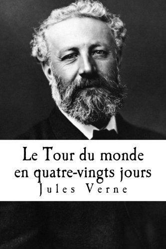 Le Tour du monde en quatre-vingts jours (French Edition): Verne, Jules