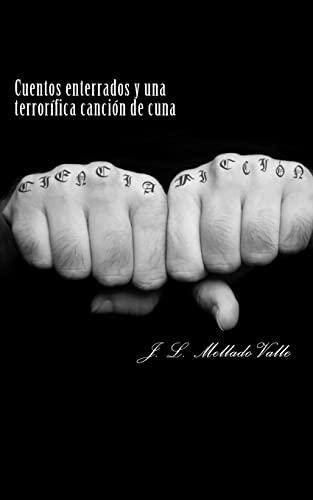 Cuentos Enterrados y Una Terrorifica Cancion de: J Luis Mellado