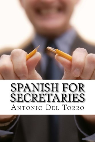9781500998622: Spanish for Secretaries: Essential Power Words and Phrases for Workplace Survival