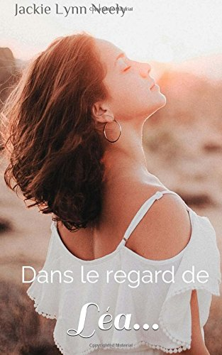 9781500999940: Dans le regard de Léa...