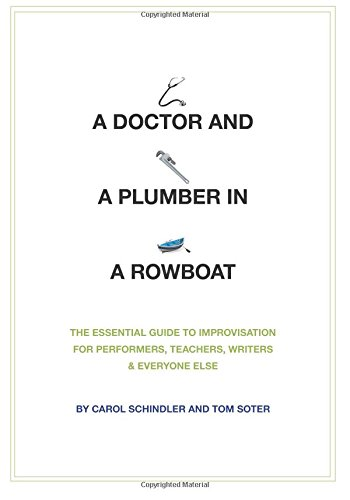 9781501000539: A Doctor and a Plumber in a Rowboat: The Essential Guide to Improvisation