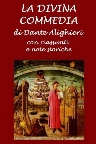 La Divina Commedia: Con riassunti e note: Alighieri, Dante