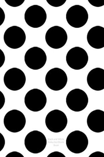 Black and White Polka Dots Blank Book: Simmons, J
