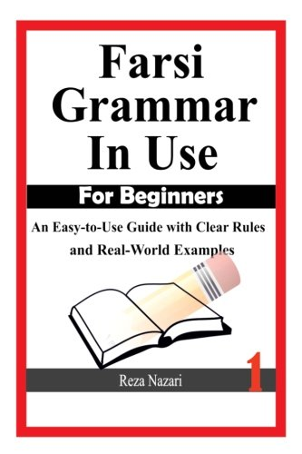 9781501002373: Farsi Grammar in Use: For Beginners: An Easy-to-Use Guide with Clear Rules and Real-World Examples: 1