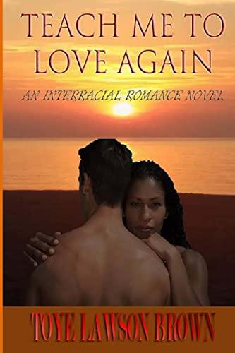 9781501002502: Teach Me To Love Again