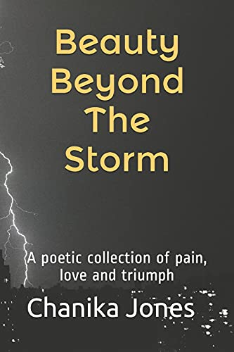 9781501006227: Beauty Beyond The Storm: A collection of pain, love and triumph