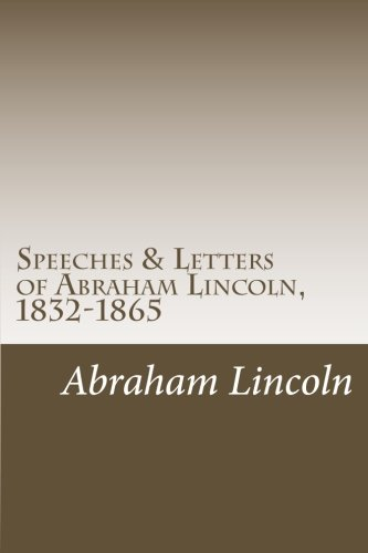 9781501008030: Speeches & Letters of Abraham Lincoln, 1832-1865