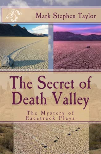 The Secret of Death Valley: The Mystery of Racetrack Playa (Florea & Holland Mystery Series) (...
