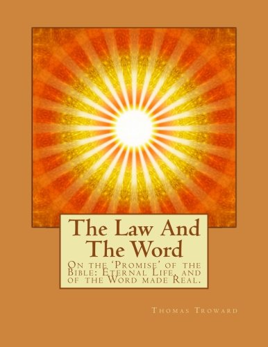 9781501010422: The Law And The Word: On the 'Promise' of the Bible: Eternal Life, and of the Word made Real.