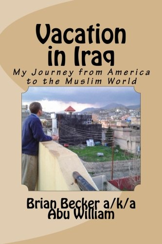 9781501010750: Vacation in Iraq: My Journey from America to the Muslim World