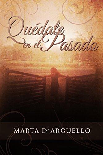 9781501011740: Quedate en el pasado (Spanish Edition)