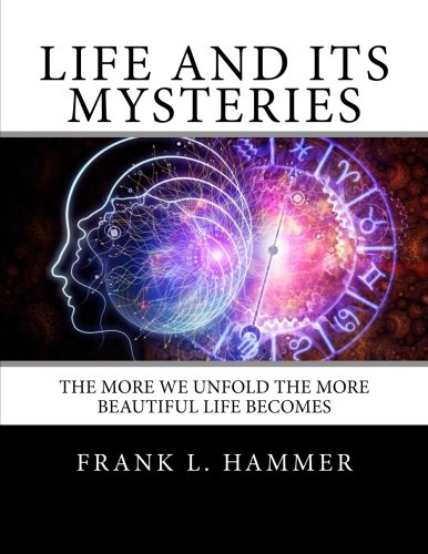 9781501011757: Life And Its Mysteries: The more we unfold the more beautiful life becomes.