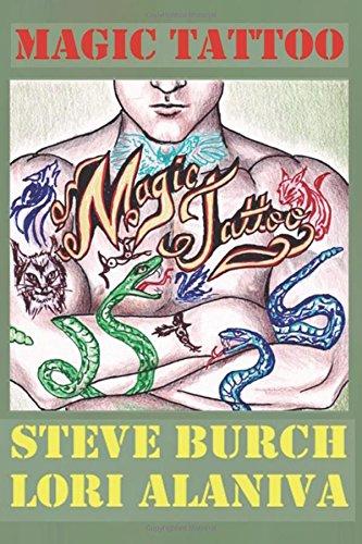Magic Tattoo: Burch, Steve; Alaniva, Lori