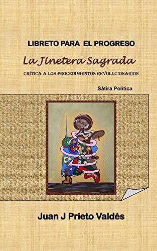 Libreto Para El Progreso: La Jinetera Sagrada: Prieto-Valdes, Juan J.