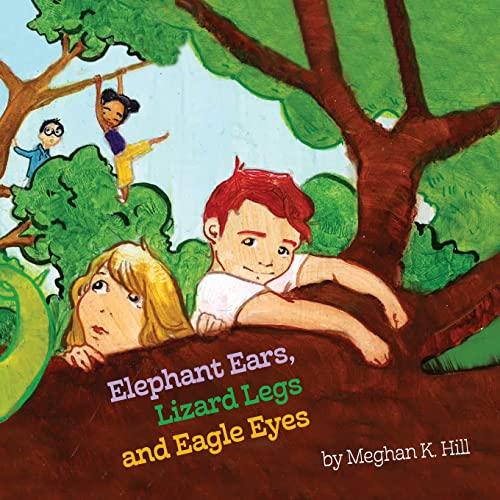 9781501016554: Elephant Ears, Lizard Legs and Eagle Eyes