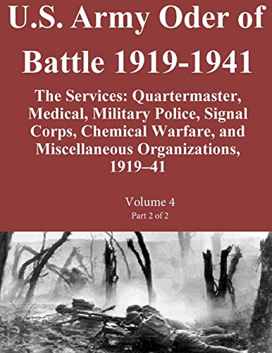 U.S. Army Oder of Battle 1919-1941 The Services: Quartermaster, Medical, Military Police, Signal ...
