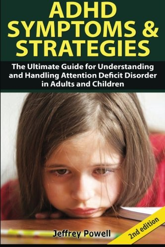 9781501018367: ADHD Symptom and Strategies: The Ultimate Guide for Understanding and Handling Attention Deficit Disorder in Adults and Children