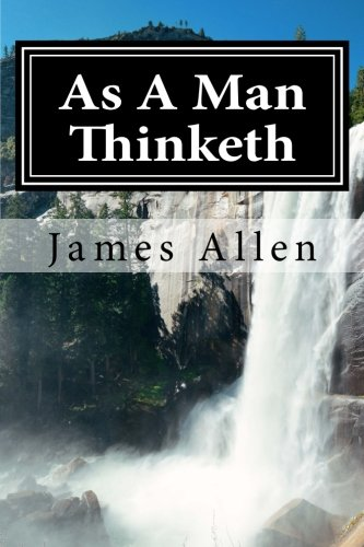 9781501018510: As A Man Thinketh: (Annotated with Biography about James Allen)