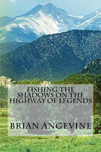 Fishing the Shadows on the Highway of Legends (Randy Waters, Game Warden) (Volume 5): Brian G. ...