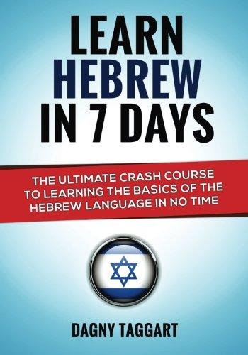 9781501019982: Learn Hebrew In 7 DAYS! - The Ultimate Crash Course to Learning the Basics of the Hebrew Language In No Time
