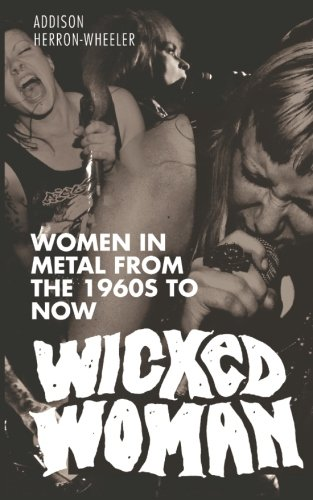 9781501021077: Wicked Woman: Women in Metal from the 1960s to Now